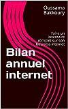 Telecharger Livres Bilan annuel internet Faire un inventaire complet sur son business internet (PDF,EPUB,MOBI) gratuits en Francaise