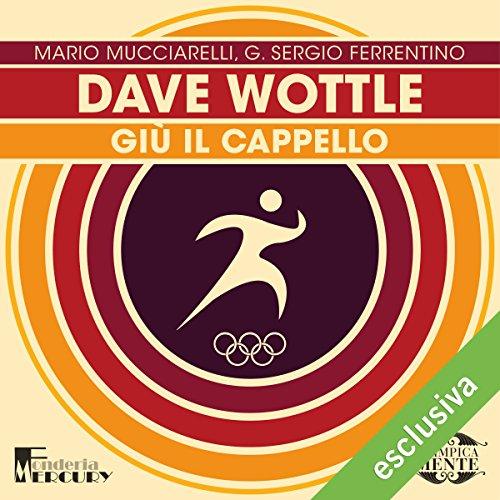 Dave Wottle: Giù il cappello (Olimpicamente)  Audiolibri