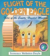 Flight of the Golden Eagle (Tales of the Empty Handed Master) by Terrence Webster-Doyle (1992-01-01)