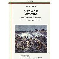 I leoni del deserto. Storia del primo battaglione paracadutisti carabinieri reali 1940-1942