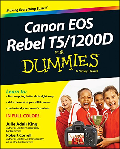 Canon EOS Rebel T5/1200D For Dummies (For Dummies Series) (Rebel Canon T5 Eos)
