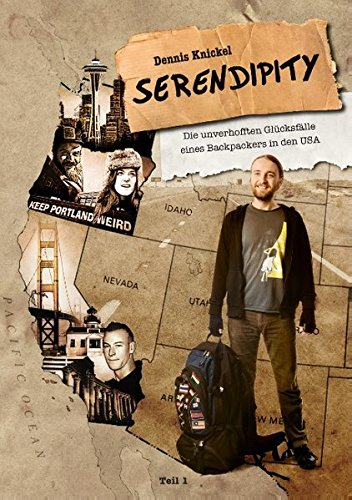 Serendipity: Die unverhofften Glücksfälle eines Backpackers in den USA - Teil 1 (Let Your Light Shine in the World)