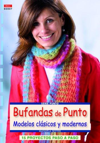 Crea Con Patrones. Serie Punto 7. Bufandas De Punto (Cp - Serie Punto (drac))