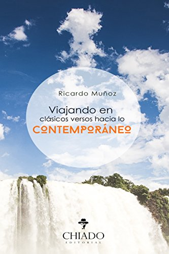 Viajando en clásicos versos hacia lo contemporáneo por Ricardo Muñoz