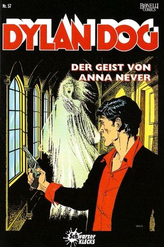 Dylan Dog, Bd.57 : Der Geist von Anna Never