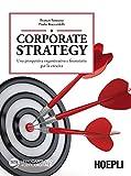 Corporate strategy. Una prospettiva organizzativa e finanziaria per la crescita