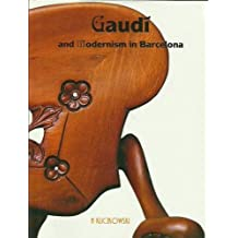 Gaudi and modernism in Barcelona
