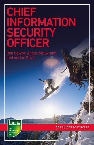 Chief Information Security Officer: Careers in information security (BCS Guides to IT Roles)