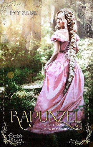 Wenn es dunkel wird im Märchenwald ...: Rapunzel