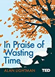 In Praise of Wasting Time (TED 2)