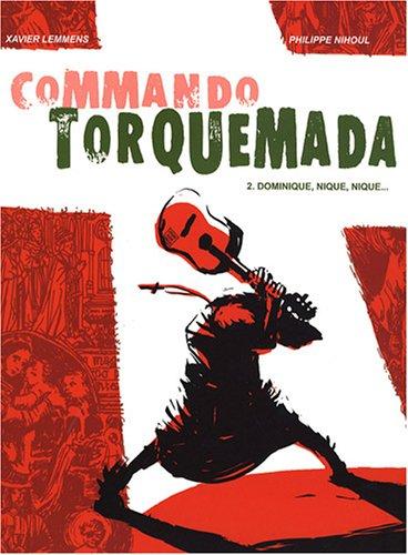 Commando Torquemada, Tome 2 : Dominique, nique, nique...