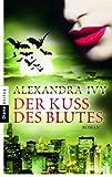 Der Kuss des Blutes: Guardians of Eternity 2 - Roman (Guardians of Eternity-Serie) - Alexandra Ivy