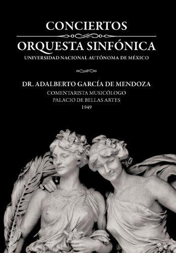 Conciertos Orquesta Sinf Nica Universidad Nacional Aut Noma de M Xico by Adalberto Garcia De Mendoza (2012-12-17)