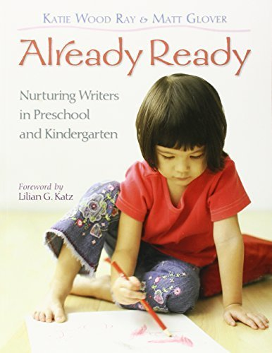 Already Ready: Nurturing Writers in Preschool and Kindergarten by Katie Wood Ray (2008-01-11)