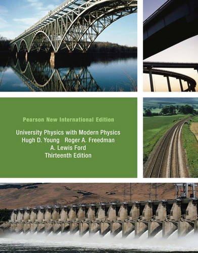 University Physics with Modern Physics Technology Update, Volume 1 (Chs. 1-20): Pearson New International Edition