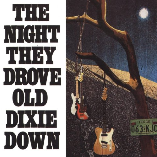 The Night They Drove Old Dixie...