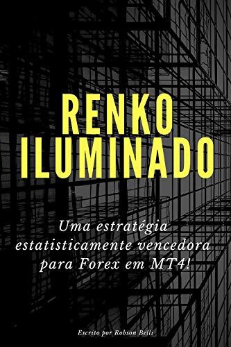 Renko iluminado: Uma estratégia estatisticamente vencedora para ...
