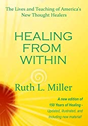 Healing from Within: the lives and teaching of America's New Thought Healers (English Edition)