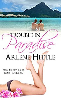 Trouble in Paradise (Reality (TV) Bites Book 2) by [Hittle, Arlene]