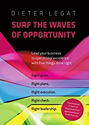Surf the Waves of Opportunity: Lead your business to operational excellence with five things done right