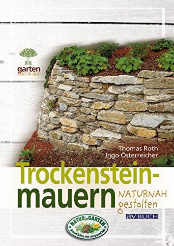 Trockensteinmauern: für naturnahe Gärten (Gartenpraxis für Jedermann)