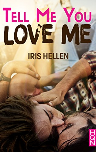 Tell Me You Love Me (HQN) par Iris Hellen