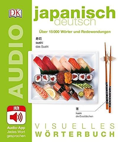 Visuelles Wörterbuch Japanisch Deutsch: Mit Audio-App - Jedes Wort