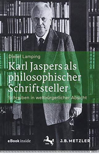 Karl Jaspers als philosophischer Schriftsteller: Schreiben in weltbürgerlicher Absicht