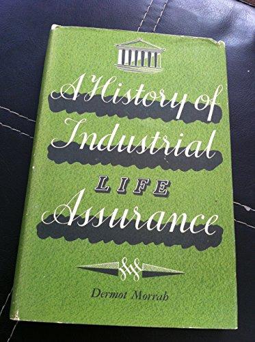 A History of Industrial Life Assurance / by Dermot Morrah