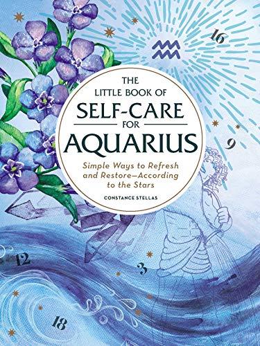 Little Book of Self-Care for Aquarius (Astrology Self-Care) por Constance Stellas