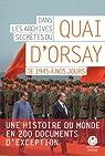 Dans les archives secrètes du Quai d'Orsay : de 1945 à nos jours par L`Iconoclaste