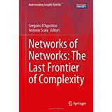 Networks of Networks: The Last Frontier of Complexity (Understanding Complex Systems)