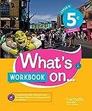 What's on... anglais cycle 4 / 5e - Workbook - éd. 2017:...