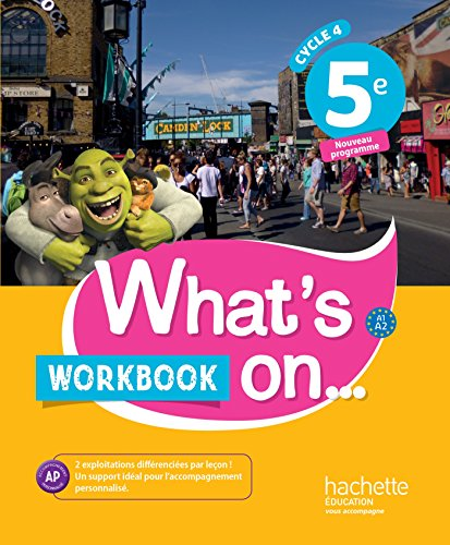 What's on... anglais cycle 4 / 5e - Workbook - éd. 2017: cahier, cahier d'exercices, cahier d'activités, TP par James Windsor