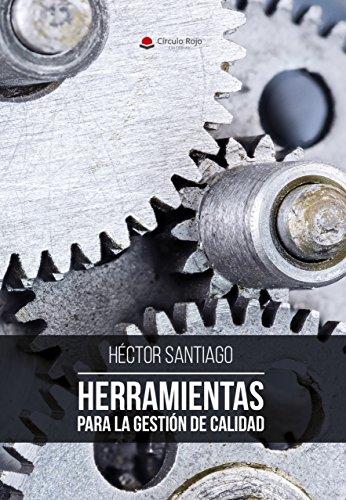 HERRAMIENTAS PARA LA GESTION DE CALIDAD por HECTOR SANTIAGO