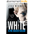 White is the coldest colour: A gripping dark psychological suspense thriller (Dr David Galbraith Book 1) (English Edition)