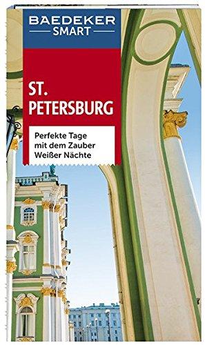 Baedeker SMART Reiseführer St. Petersburg: Perfekte Tage mit dem Zauber weißer Nächte