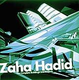 Zaha Hadid: The Complete Buildings and Projects by Zaha Hadid (1998-10-19)