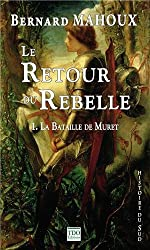Le retour du rebelle : Tome 1, La Bataille de Muret