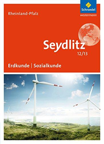 Seydlitz Erdkunde/Sozialkunde 12/13 / Ausgabe 2015 für die Sekundarstufe II in Rheinland-Pfalz: Seydlitz Geographie - Ausgabe 2015 für die Sekundarstufe II in Rheinland-Pfalz: Schülerband 12/13