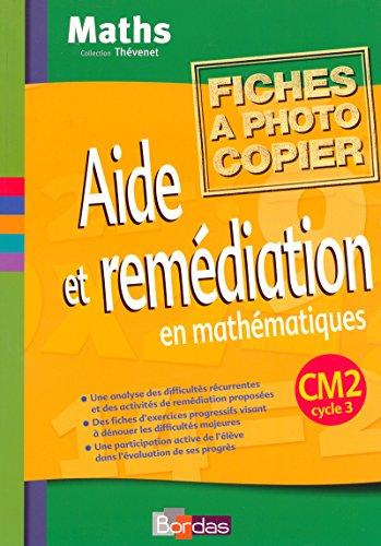 Aide et remédiation en mathématiques CM2 • Fichier photocopiable