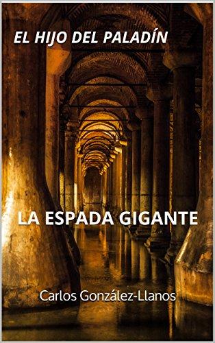 El hijo del Paladín. La Espada Gigante eBook: Carlos González ...