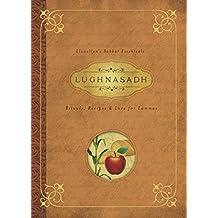 Lughnasadh: Rituals, Recipes & Lore for Lammas (Llewellyn's Sabbat Essentials)