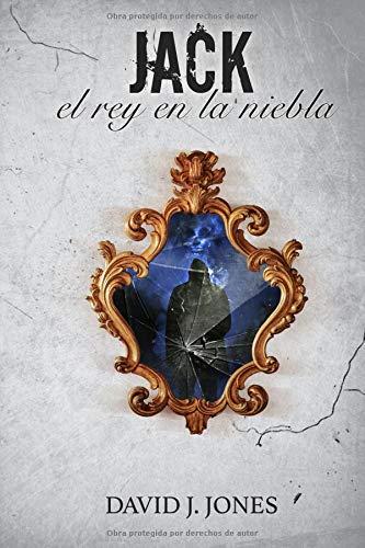 Jack: el rey en la niebla (Trilogía Dementia)