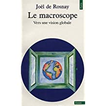 Le macroscope - Vers une vision globale