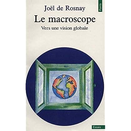Le macroscope - Vers une vision globale