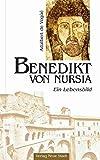 Benedikt von Nursia: Ein Lebensbild (Grosse Gestalten des Glaubens) - Adalbert de Vogüé