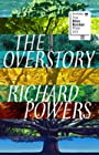 The Overstory - Shortlisted for the Man Booker Prize 2018