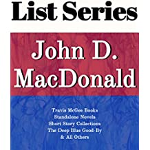 JOHN D. MACDONALD: SERIES READING ORDER: THE DEEP BLUE GOOD-BY, TRAVIS MCGEE BOOKS, STANDALNONE NOVELS, SHORT STORY COLLECTIONS BY JOHN D. MACDONALD