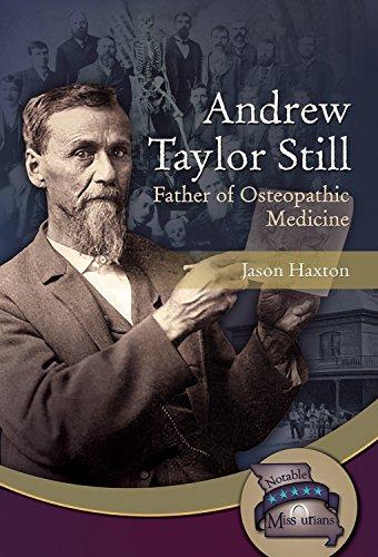 Andrew Taylor Still (Notable Missourians)